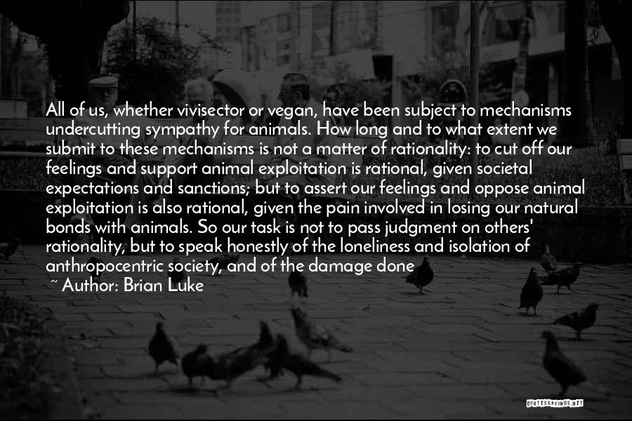 Animal Liberation Quotes By Brian Luke