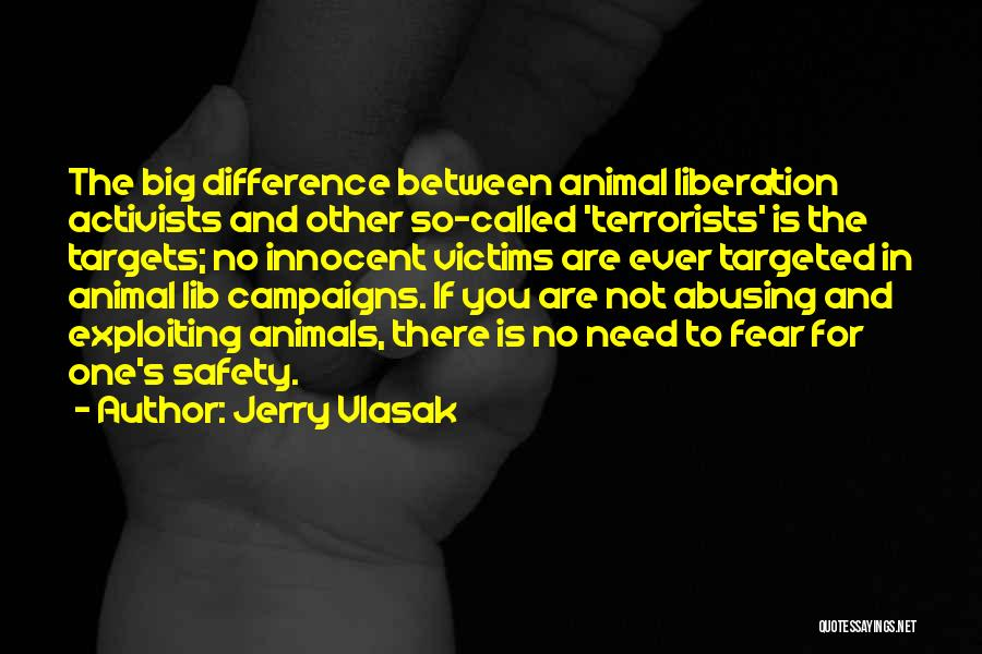 Animal Liberation Quotes By Jerry Vlasak