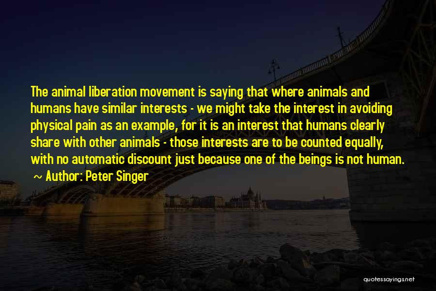 Animal Liberation Quotes By Peter Singer