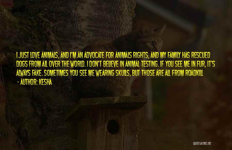 Animal Testing Quotes By Kesha