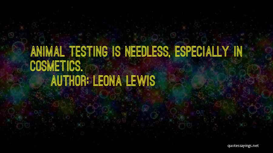 Animal Testing Quotes By Leona Lewis