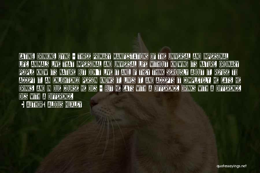 Animals Dying Quotes By Aldous Huxley