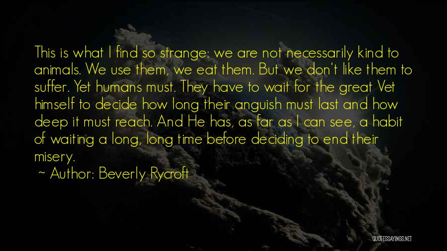 Animals Dying Quotes By Beverly Rycroft
