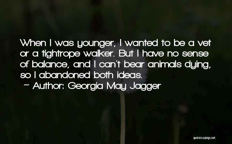 Animals Dying Quotes By Georgia May Jagger