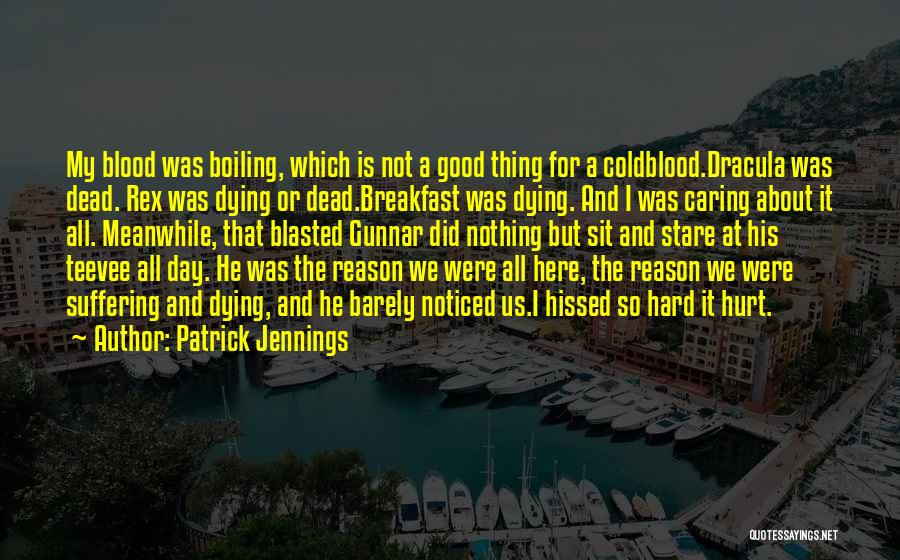 Animals Dying Quotes By Patrick Jennings