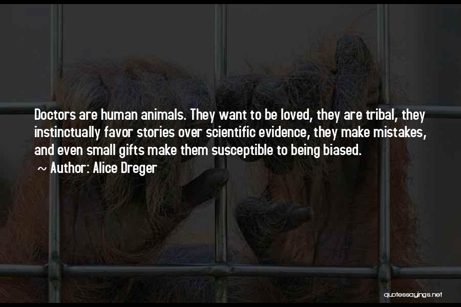 Animals Quotes By Alice Dreger