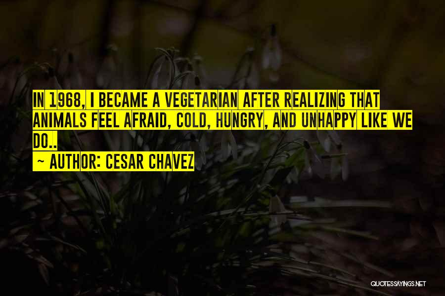 Animals Quotes By Cesar Chavez