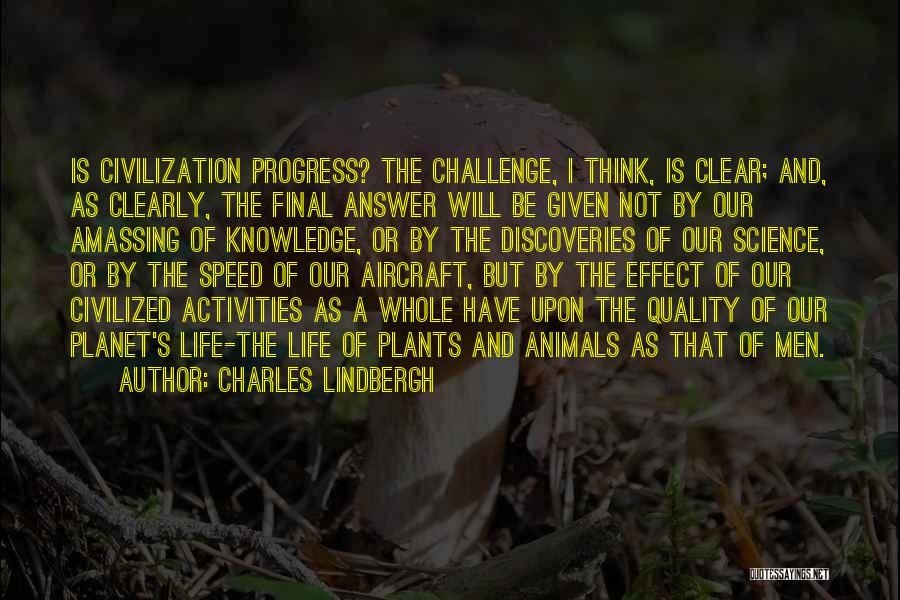 Animals Quotes By Charles Lindbergh