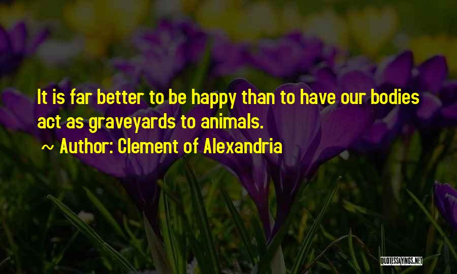 Animals Quotes By Clement Of Alexandria