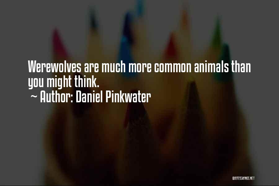 Animals Quotes By Daniel Pinkwater