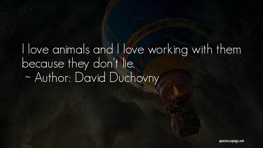 Animals Quotes By David Duchovny