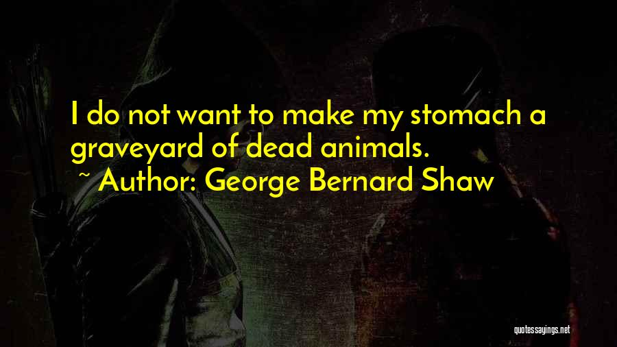 Animals Quotes By George Bernard Shaw