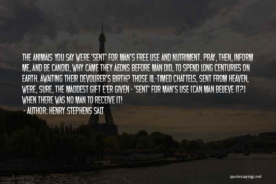 Animals Quotes By Henry Stephens Salt