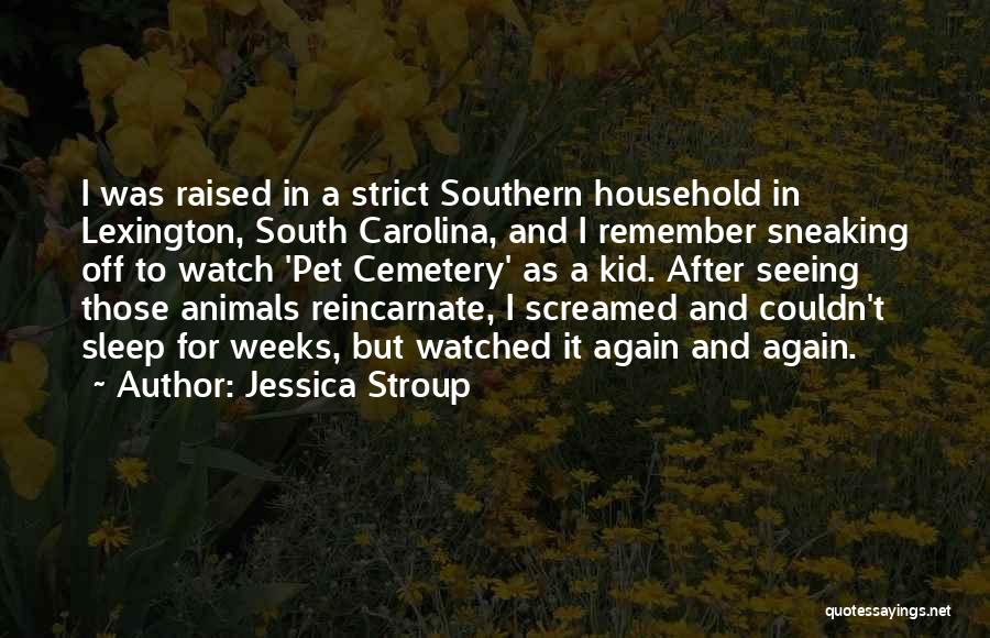 Animals Quotes By Jessica Stroup