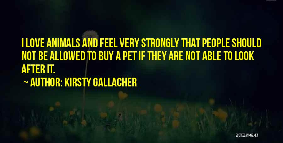 Animals Quotes By Kirsty Gallacher