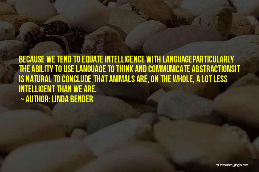 Animals Quotes By Linda Bender