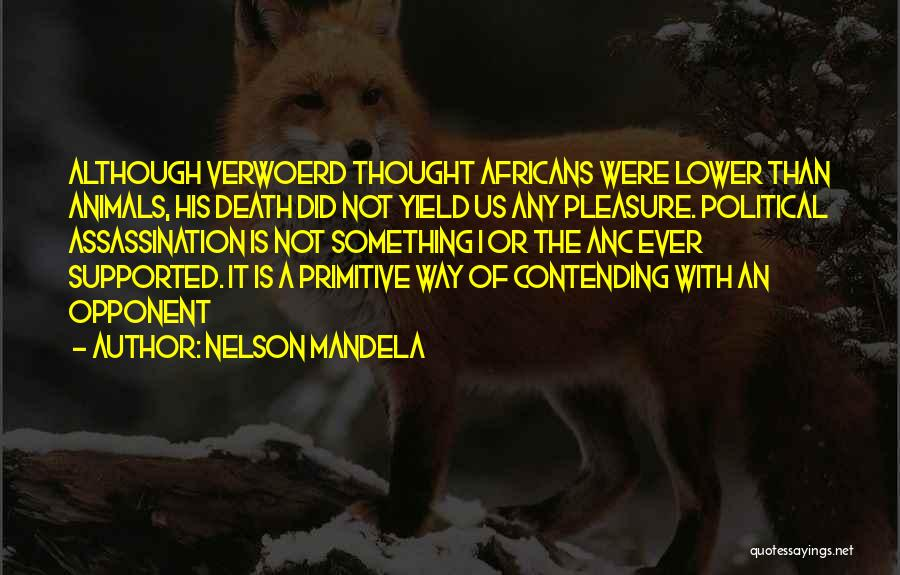 Animals Quotes By Nelson Mandela