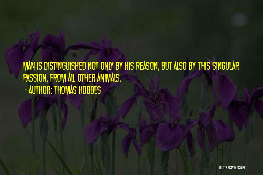Animals Quotes By Thomas Hobbes
