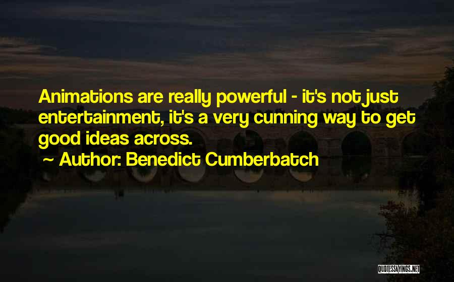 Animations Quotes By Benedict Cumberbatch