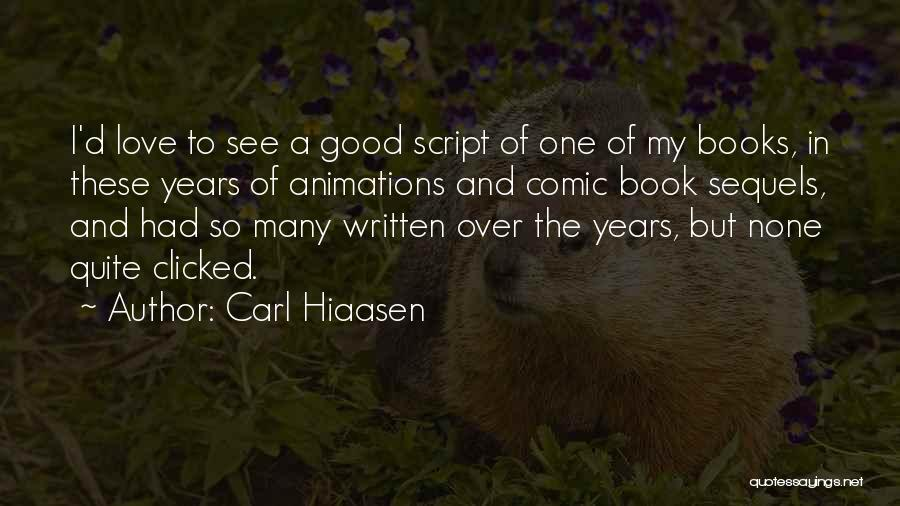 Animations Quotes By Carl Hiaasen