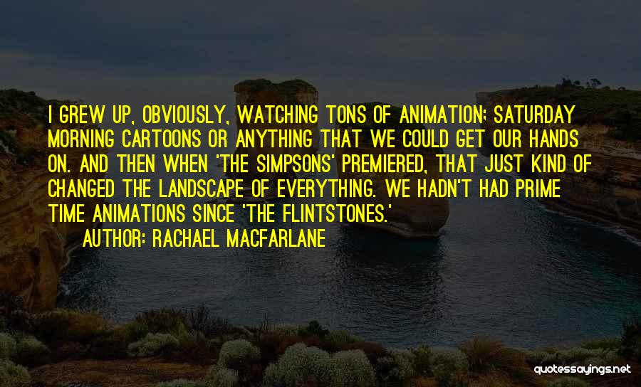 Animations Quotes By Rachael MacFarlane