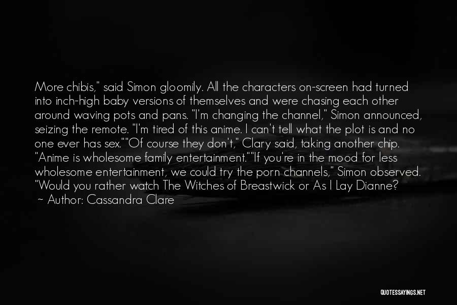 Anime K On Quotes By Cassandra Clare