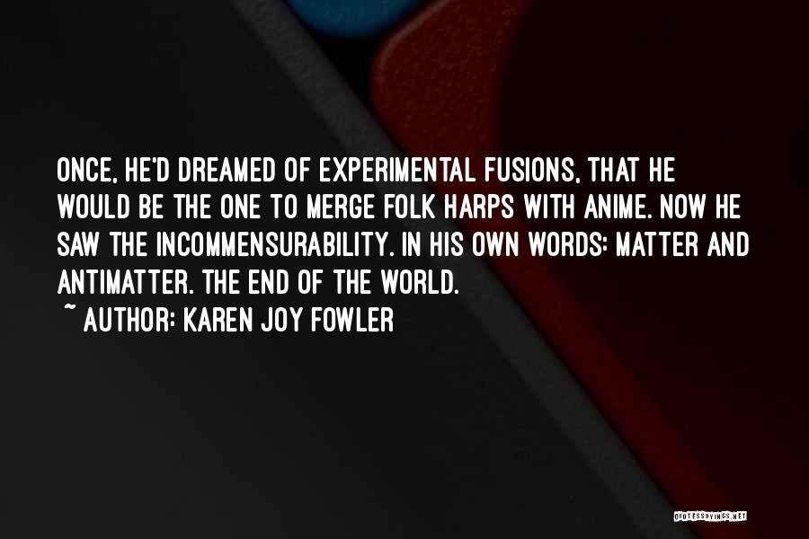 Anime K On Quotes By Karen Joy Fowler