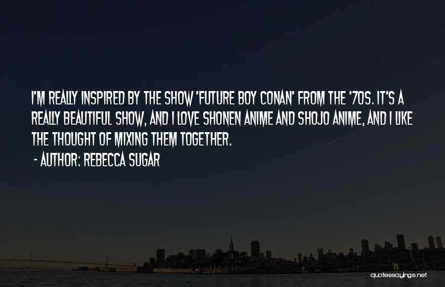 Anime Love Quotes By Rebecca Sugar