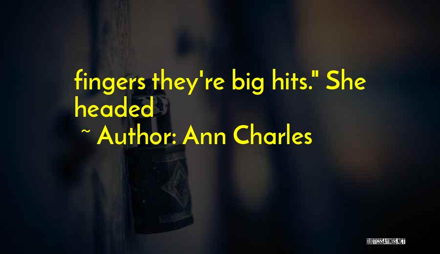 Ann Charles Quotes 1295587