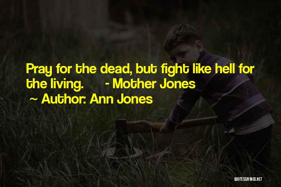 Ann Jones Quotes 1004656