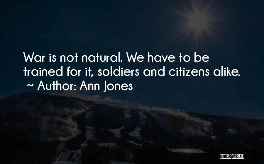 Ann Jones Quotes 2166891