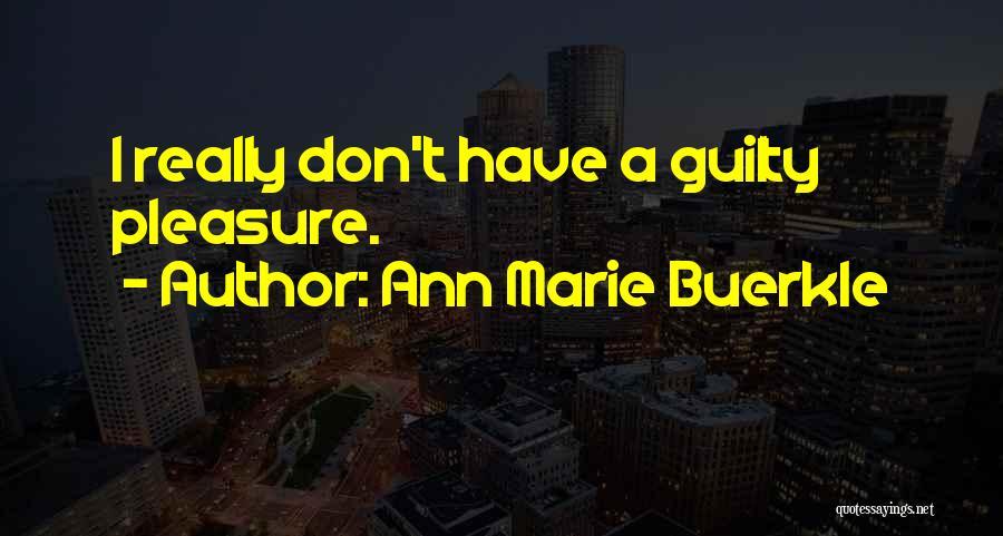Ann Marie Buerkle Quotes 1005576