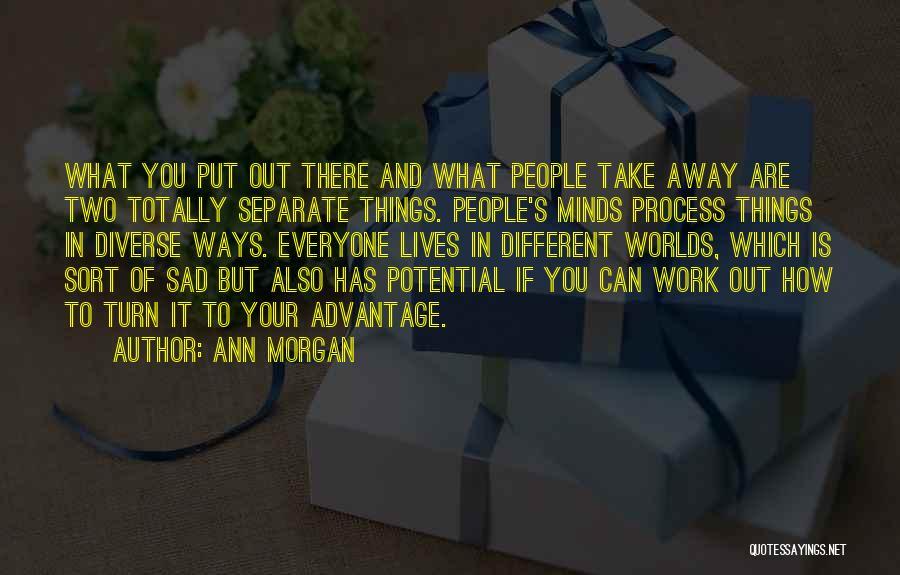 Ann Morgan Quotes 1749253