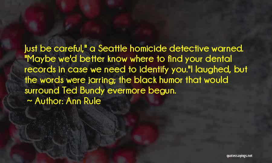 Ann Rule Quotes 1259219