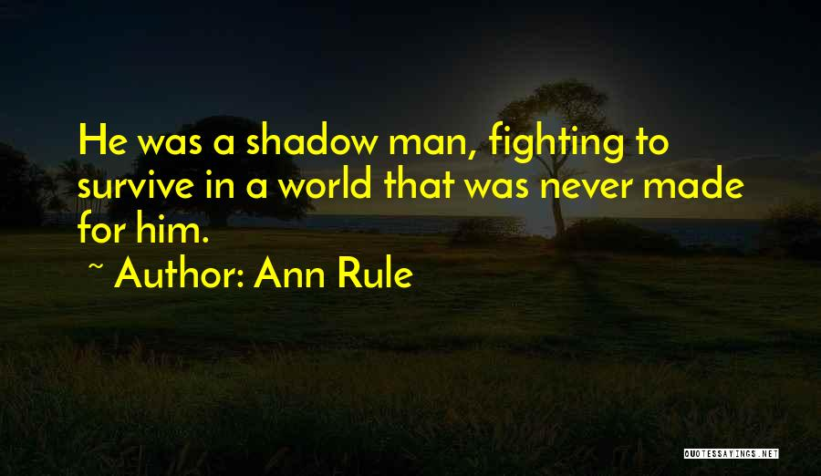 Ann Rule Quotes 547823