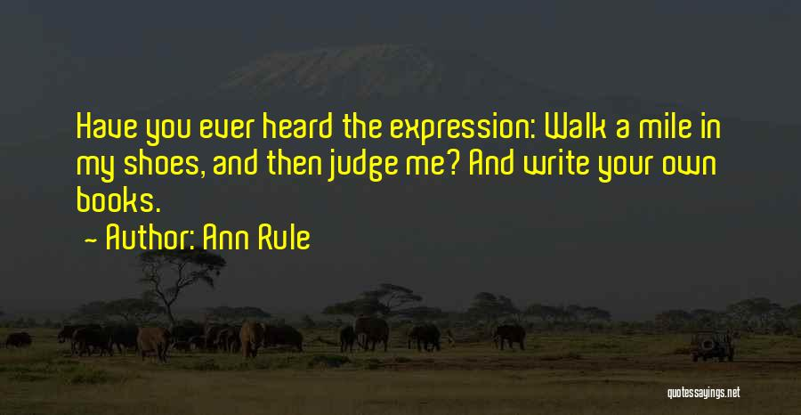 Ann Rule Quotes 691467