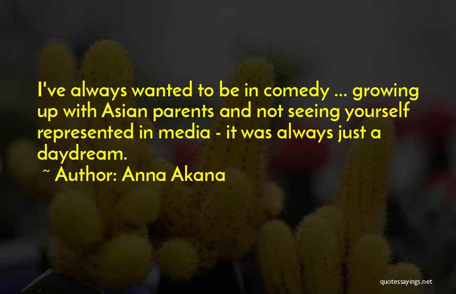 Anna Akana Quotes 102178