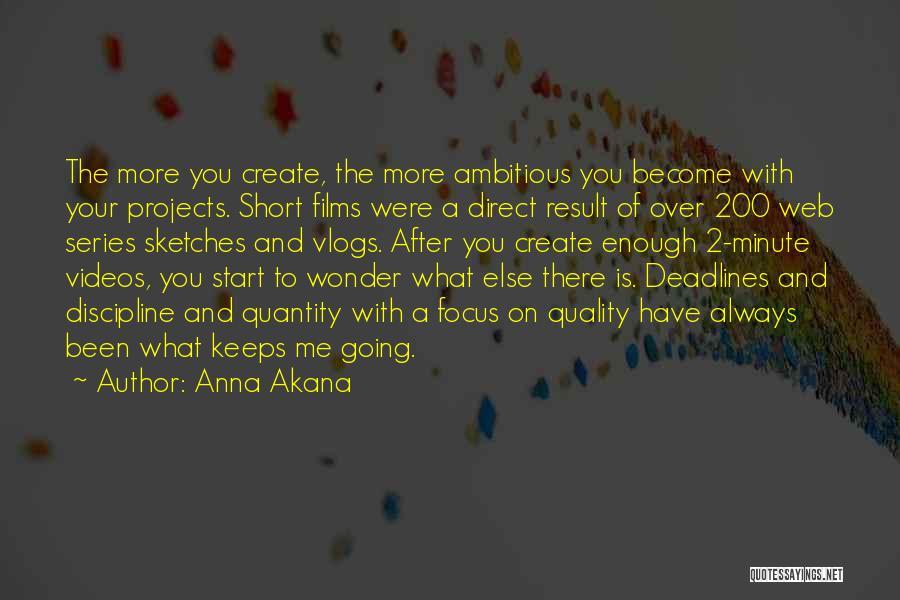 Anna Akana Quotes 662216