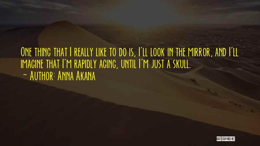 Anna Akana Quotes 92522