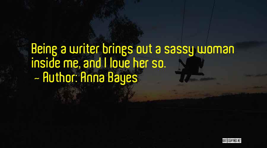 Anna Bayes Quotes 1217817