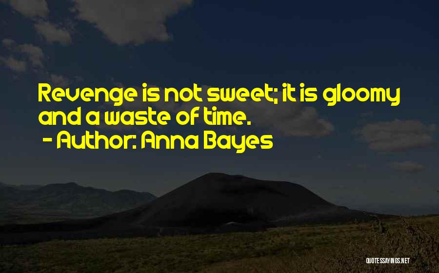 Anna Bayes Quotes 1638131