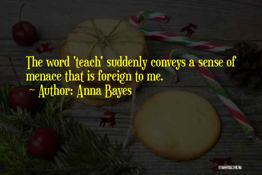Anna Bayes Quotes 1864779