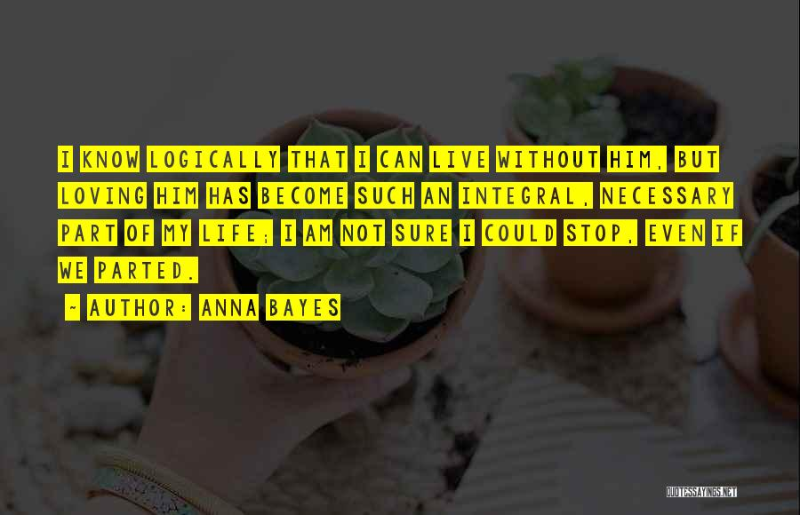 Anna Bayes Quotes 228817