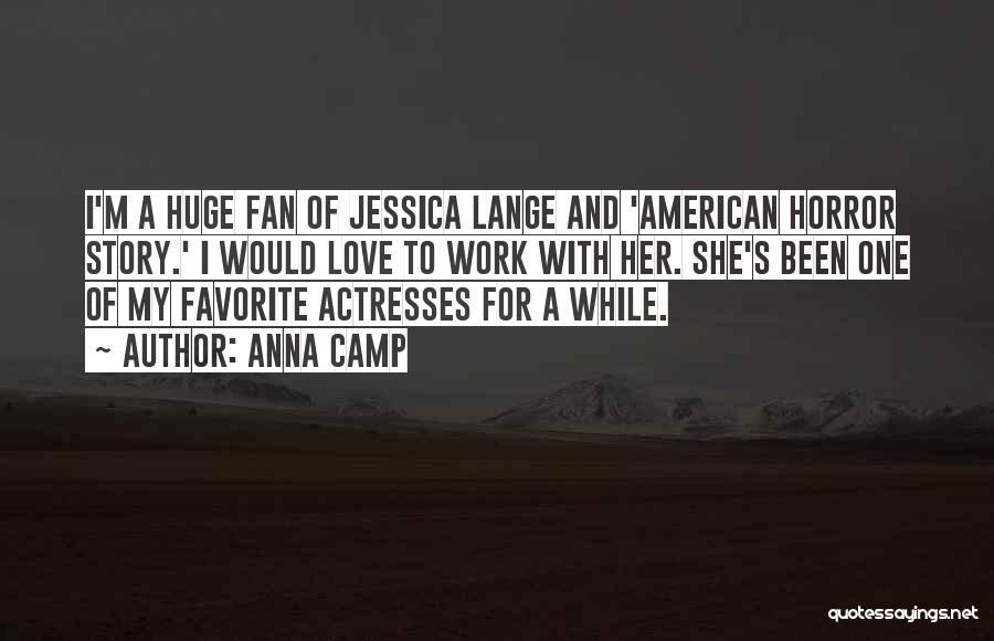 Anna Camp Quotes 746665
