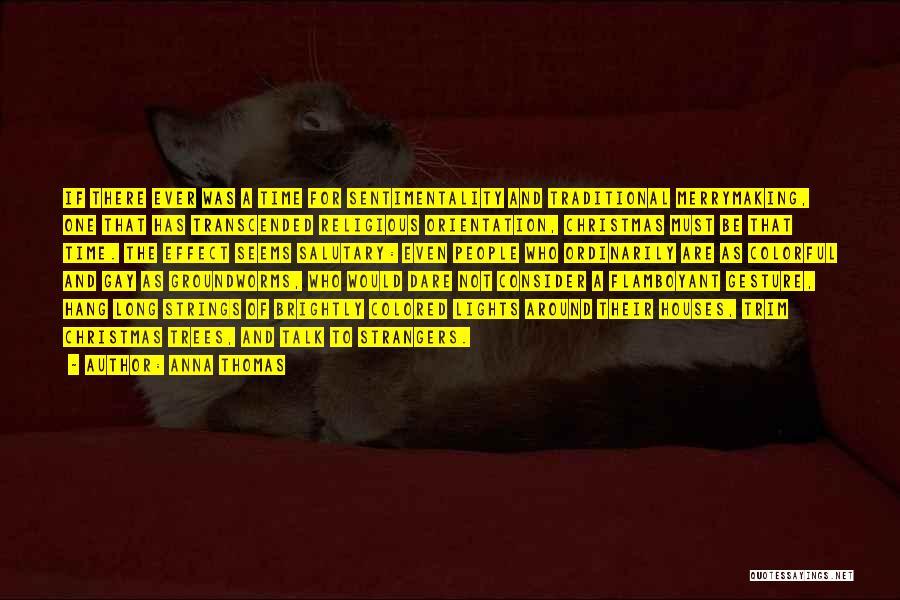 Anna Thomas Quotes 2109295
