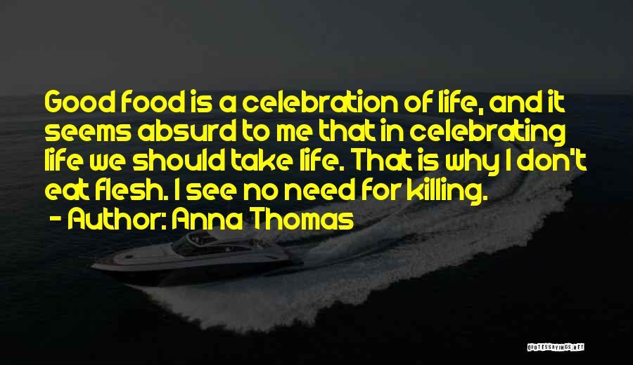 Anna Thomas Quotes 686423