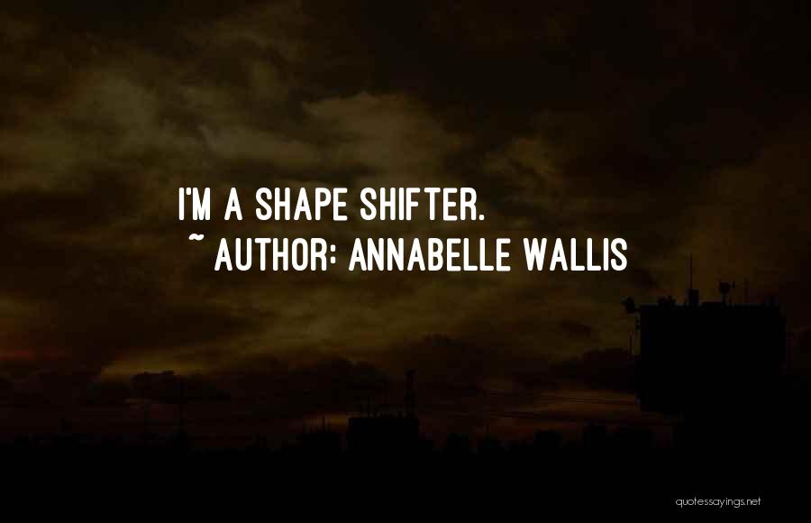 Annabelle Wallis Quotes 133769