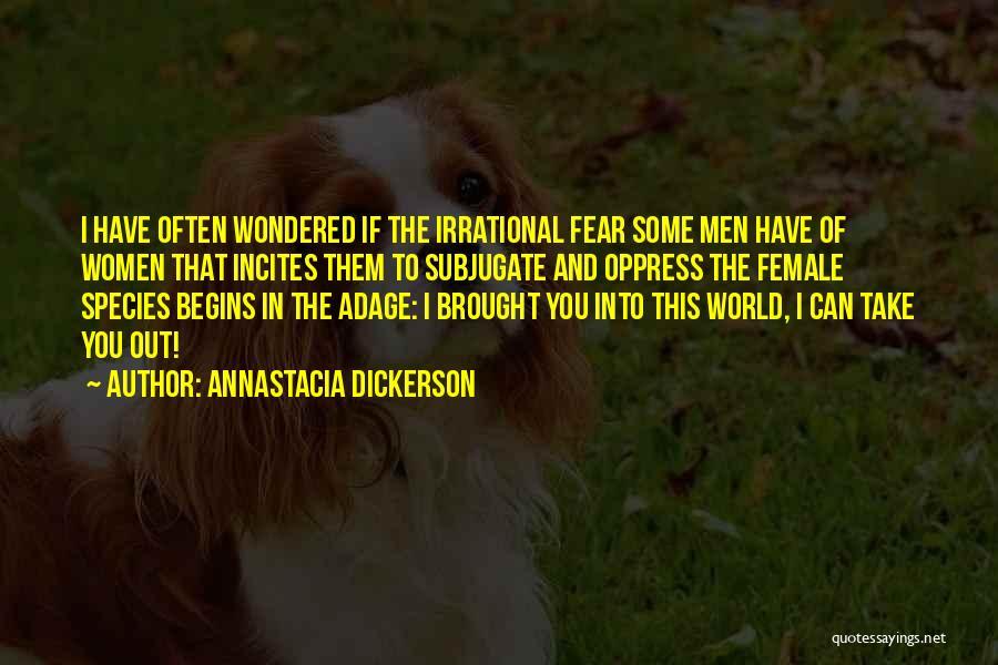 Annastacia Dickerson Quotes 1543528