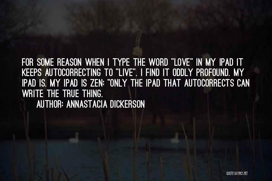 Annastacia Dickerson Quotes 1619891
