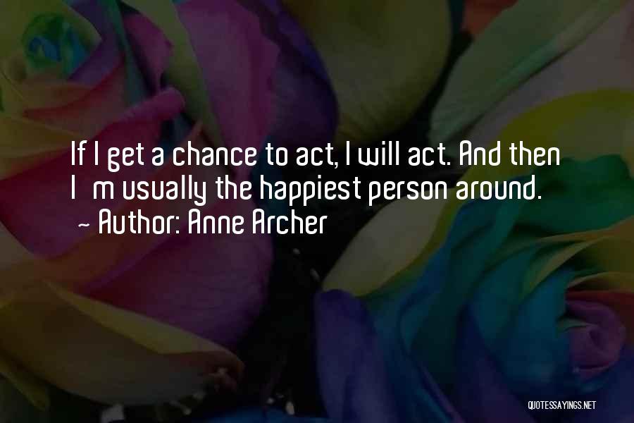 Anne Archer Quotes 1314278